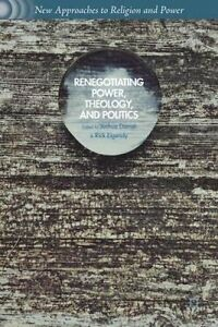Renegotiating Power, Theology, and Politics by Daniel, Joshua -Hcover