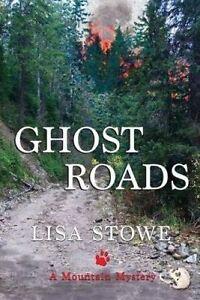 Ghost Roads by Stowe, Lisa -Paperback