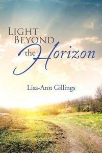 NEW Light Beyond the Horizon by Lisa-Ann Gillings