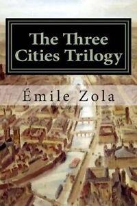 The Three Cities Trilogy: Lourdes, Rome, Paris by Zola, Emile -Paperback