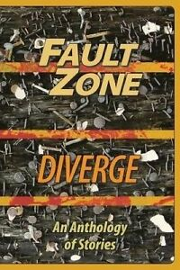 Fault Zone: Diverge: An Anthology of Stories by the San Francisco/Peninsula Writ