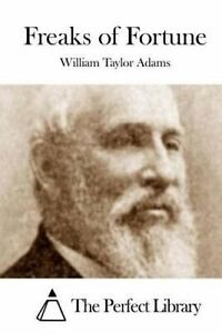 Freaks of Fortune by Adams, William Taylor -Paperback