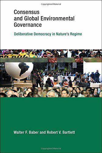 Consensus and Global Environmental Governance  Deliberative Democ
