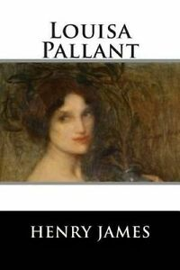 Louisa Pallant by Henry James -Paperback