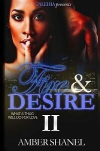 Fire & Desire 2 by Shanel, Amber -Paperback