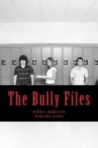 The Bully Files: Stories of the Untold by Anderson, MS Ashley Lashaye -Paperback