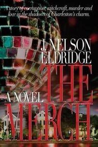 The Merch by Eldridge, J. Nelson 9781499784480 -Paperback