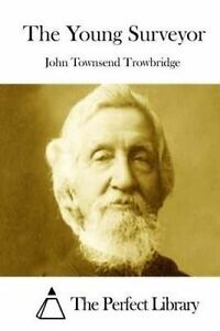 The Young Surveyor by Trowbridge, John Townsend -Paperback
