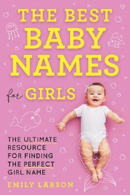 The Best Baby Names for Girls by Emily Larson