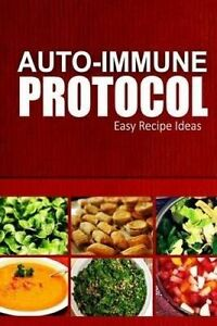 Auto-Immune Protocol - Easy Recipe Ideas Easy Healthy Anti-Infla by Auto-Immune