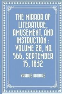 The-Mirror-Literature-Amusement-Instruction-Vol-20-By-Various-Authors