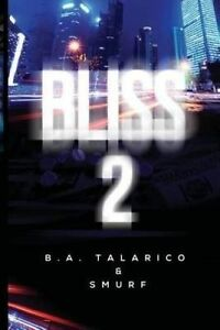 Bliss-2-by-Talarico-B-a-Paperback
