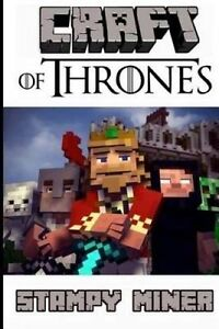 Craft of Thrones: A Mining Series - The Complete Box Set by Miner, Stampy