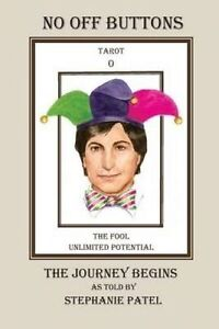 No Off Buttons: The Journey Begins by Patel, Stephanie -Paperback