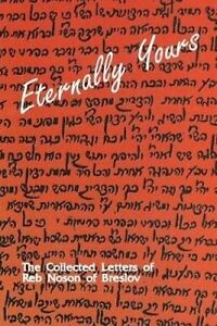 Eternally Yours - Vol  2 Collected Letters Reb Noson by Breslov Reb Noson