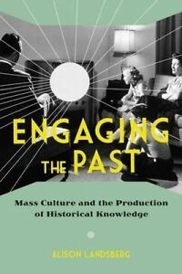 Engaging the Past – Mass Culture and the Production of Historical Knowledg