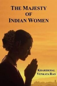 The Majesty of Indian Women by Venkata Rao, Kharidehal -Paperback