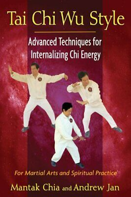 Tai Chi Wu Style: Advanced Techniques for Internalizing Chi En... by Jan, Andrew