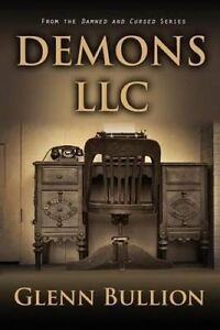 Demons LLC by Bullion, Glenn -Paperback