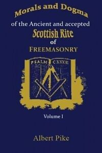 Morals and Dogma of the Ancient and Accepted Scottish Rite of Fre 9781631820144