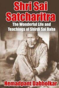 Shri Sai Satcharitra Wonderful Life Teachings Shirdi  by Dabholkar Hemadpant