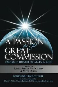 A Passion for Great Commission Essays in Honor Alvin L R by McDonald Dr Larry St
