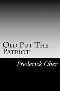 Old Put the Patriot 9781502881953 -Paperback