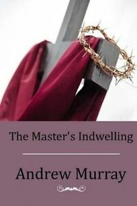 The-Master-039-s-Indwelling-by-Murray-Andrew-9781514199053-Paperback