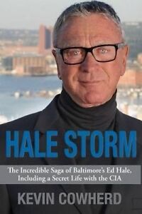 Hale Storm Incredible Saga Baltimore's Ed Hale Including by Cowherd Kevin