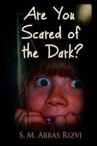 Are You Scared of the Dark? by Rizvi, S. M. Abbas -Paperback