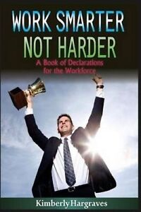 Work Smarter Not Harder Book Declarations for Work Fo by Hargraves Kimberly