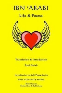 Ibn 'Arabi: Life & Poems by Smith, Paul -Paperback