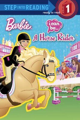 I Can Be a Horse Rider (Barbie) (Step Into Reading - Level ... by Man-Kong, Mary