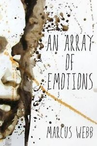 An Array of Emotions by Webb, Marcus -Paperback