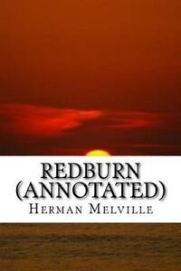 Redburn (Annotated): His First Voyage by Herman Melville -Paperback
