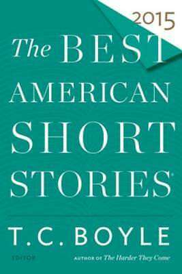 The Best American Short Stories 2015 by T C Boyle: