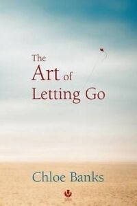 The Art of Letting Go by Banks, Chloe -Paperback