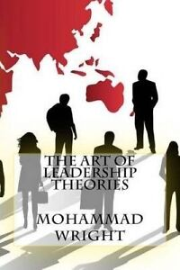 The Art of Leadership Theories by Wright, Mohammad -Paperback