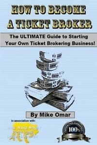 How to Become a Ticket Broker: Make a Full Time Income Working 10 by Omar, Mike