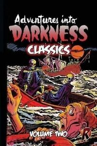 Adventures Into Darkness Classics: Volume Two by Woolfolk, Bill -Paperback