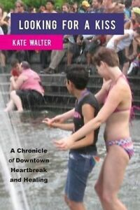 NEW Looking for a Kiss by Kate Walter
