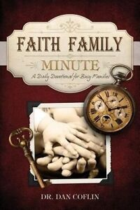 Faith Family Minute: A Daily Devotional for Busy Families by Coflin, Dan