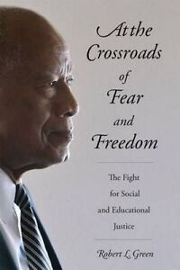 At Crossroads Fear Freedom Fight for Social E by Green Robert L -Paperback
