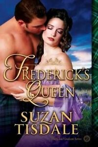 Frederick's Queen: Book Two of the Clan Graham Series by Tisdale, Suzan
