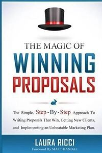 The Magic Winning Proposals Simple Step-By-Step Approach by Ricci Laura