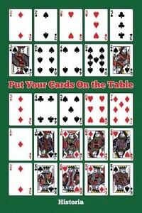 Put Your Cards on the Table by Historia -Paperback