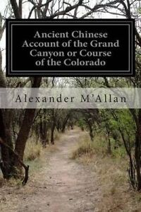 Ancient Chinese Account Grand Canyon or Course Colo by M'Allan Alexander