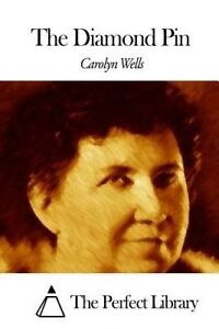 The Diamond Pin by Wells, Carolyn 9781507796290 -Paperback