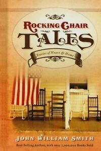 Rocking Chair Tales by Smith, John -Paperback