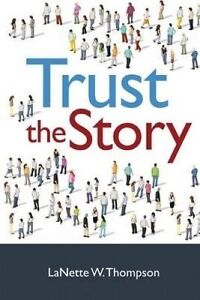 Trust the Story by Thompson, Lanette W. -Paperback